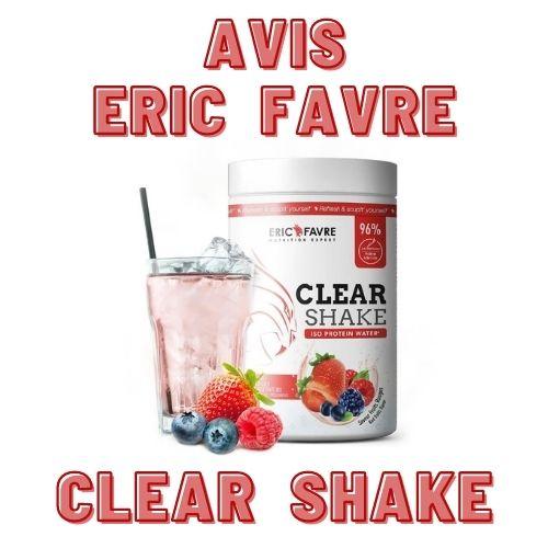 avis clear shake eric favre whey isolate hydrolysée